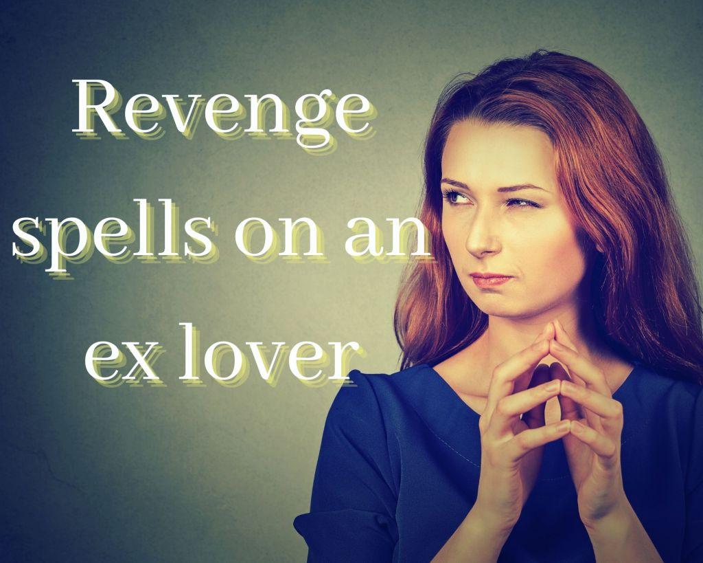revenge spells on ex lover