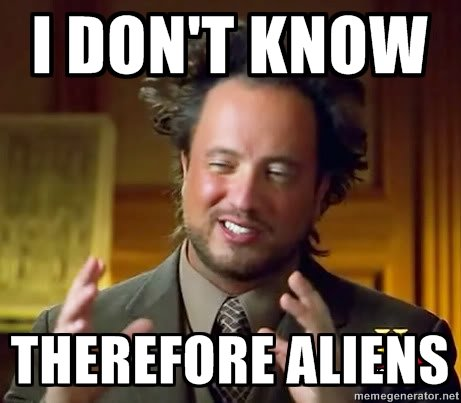 ancient-aliens-i-dont-know-therefore-aliens