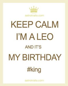 Keep Calm Im A Leo Birthday King