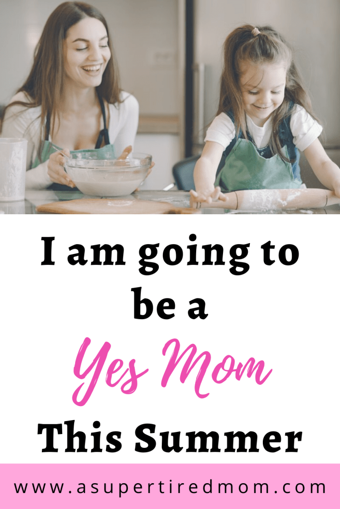 going to be a yes mom this summer