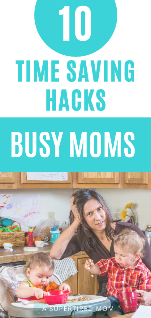 10 TIME SAVING HACKS FOR BUSY MOMS