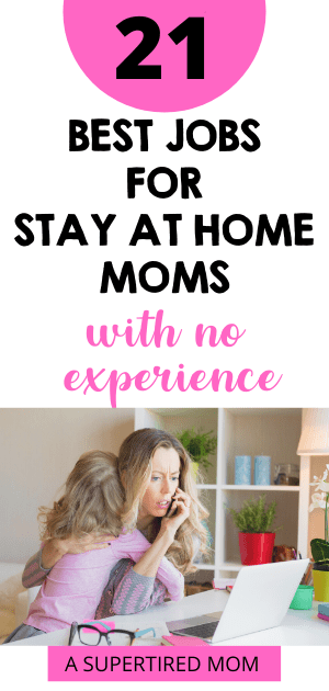 Best jobs for stay at home moms with no experience