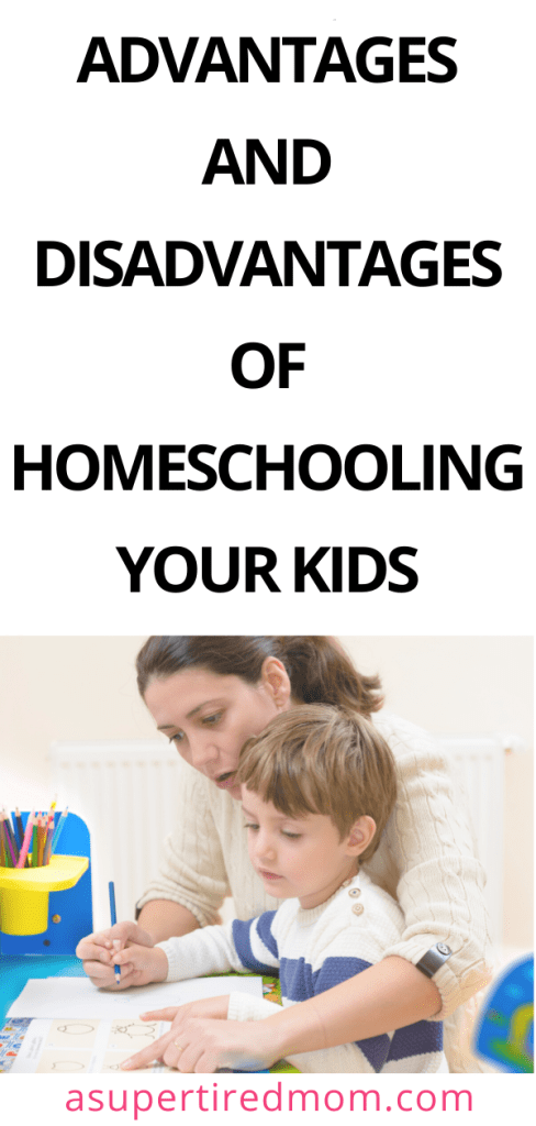 Advantages and disadvantages of Homeschooling your kids