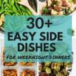 30 Easy Side Dishes For Weeknight Dinners A Sweet Pea Chef