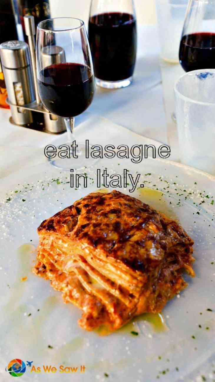 On the bucket list: eat authentic lasagne. In Italy.