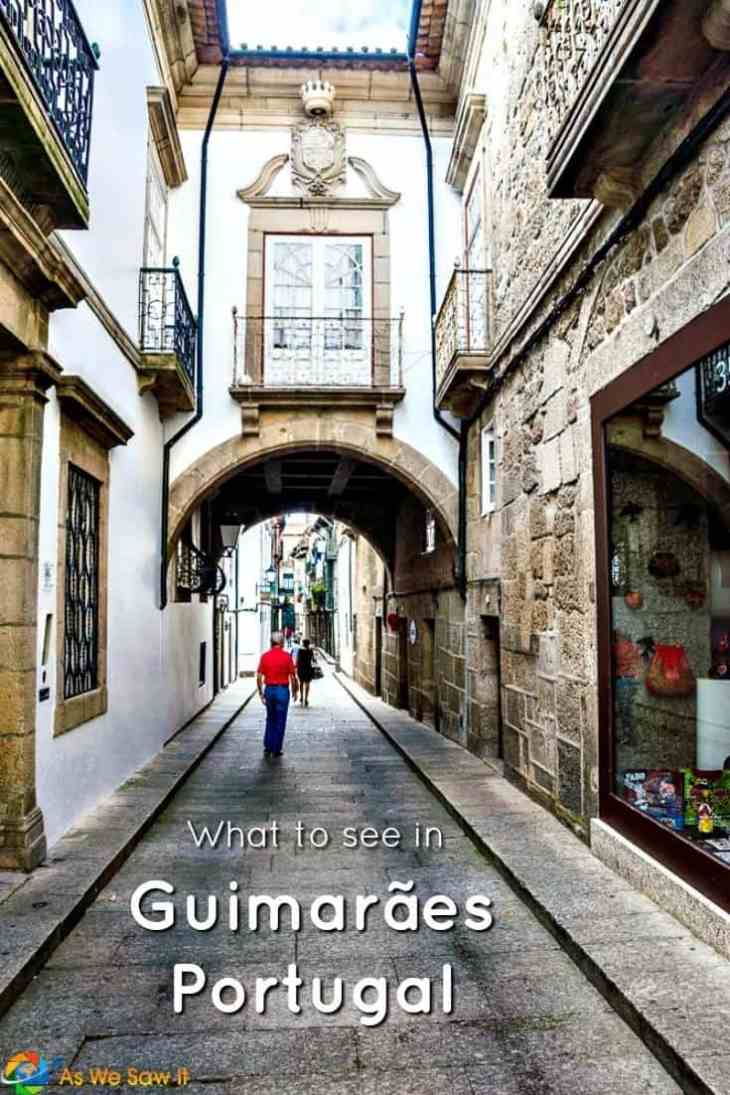 No visit to Portugal is complete without seeing Guimaraes, the birthplace of the Portuguese nation.