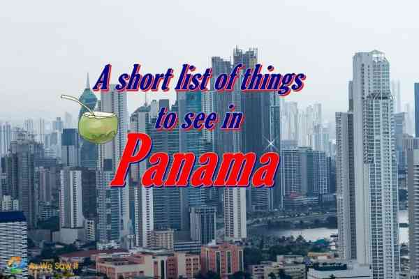 7 Things to See in Panama City