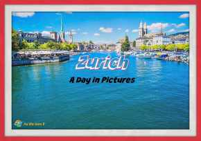 Zurich - A Day in Pictures