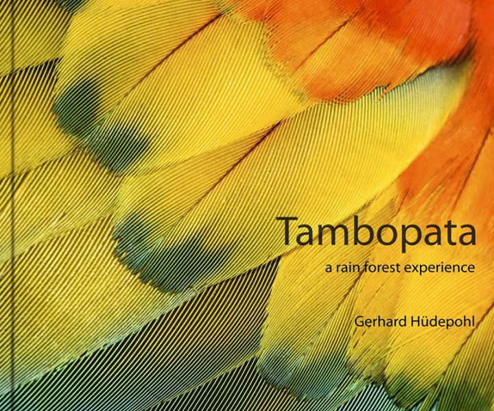 Tambopata - a rain forest experience, new book by Gerhard Hüdepohl