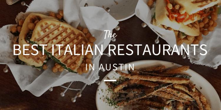 The Best Italian Restaurants in Austin   www.atasteofkoko.com