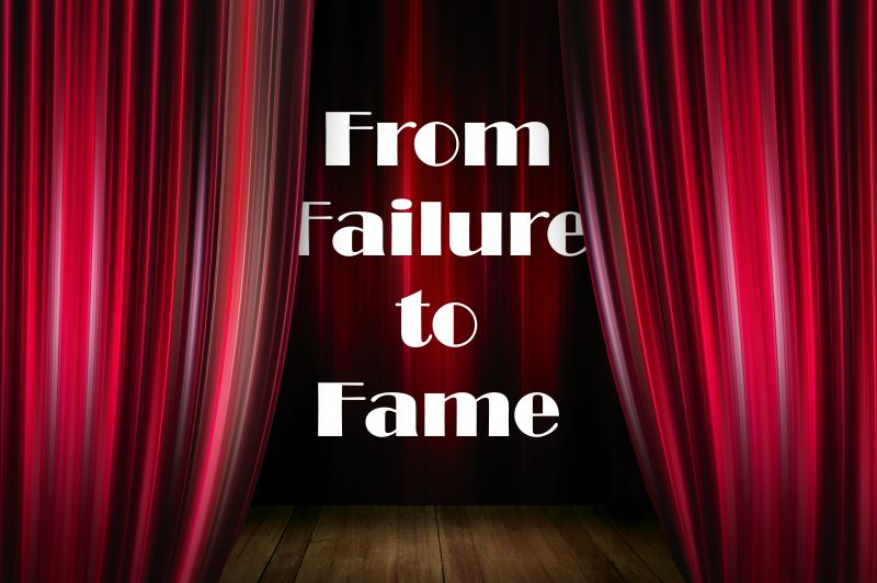 Fortune Cookie Friday: From Failure to Fame