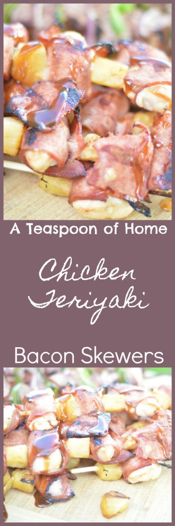 Chicken Teriyaki Bacon Skewers by A Teaspoon of Home