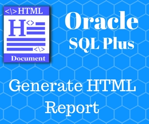 Generate HTML report using Oracle SQL Plus