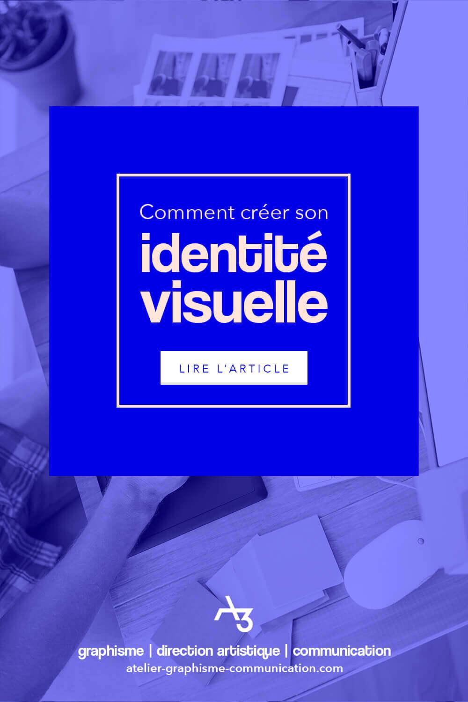 Comment créer son identité visuelle ?