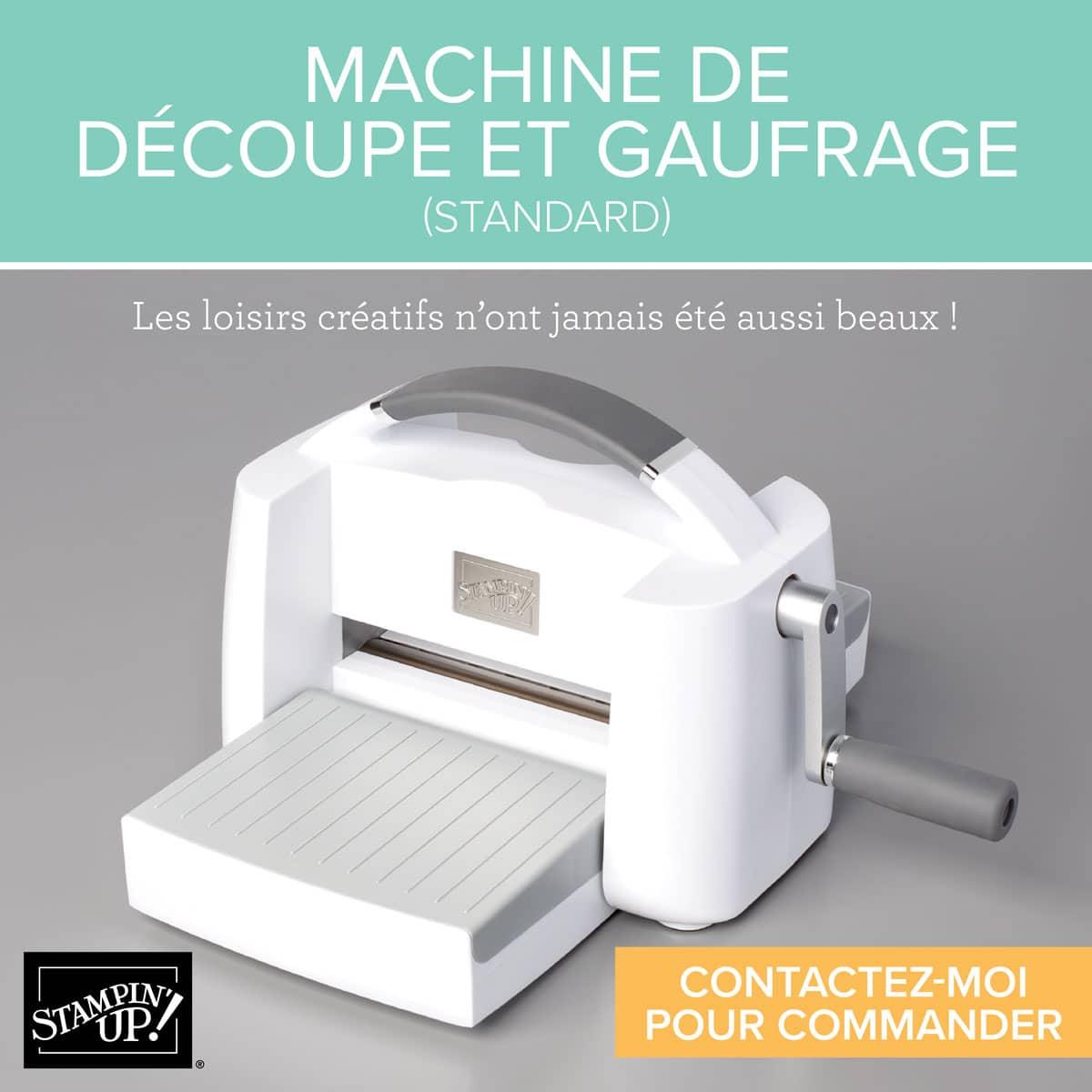 Commandez la nouvelle Machine de découpe et de gaufrage stampin up