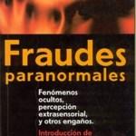 Fraudes Paranormales – James Randi