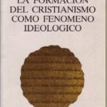 La formación del cristianismo como fenómeno ideológico – Gonzalo Puente Ojea