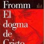 El dogma de Cristo – Erich Fromm