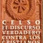 El discurso verdadero (contra los cristianos) – Celso