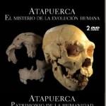 Atapuerca, el misterio de la evolución humana y Patrimonio de la humanidad (Documentales)