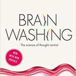 Lavado del cerebro: La ciencia del control del pensamiento – Kathleen Taylor