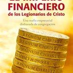 El imperio financiero de los Legionarios de Cristo: Una mafia empresarial disfrazada de congregación – Raúl Olmos