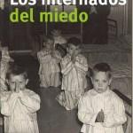 Los internados del miedo (Libro y Documental) – Montse Armengou y Ricard Belis