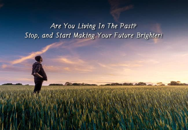 how to stop living in the past