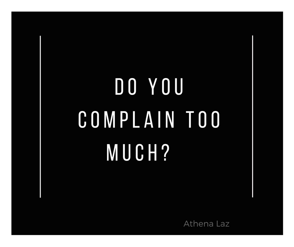 Do you complain too much?