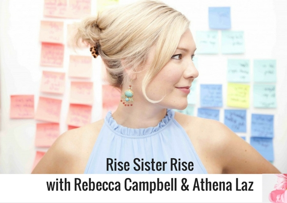 Rebecca Campbell author of Rise Sister Rise interviewed by Athena Laz