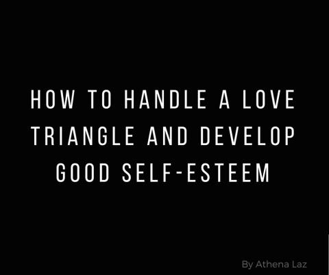 Cosmopolitan Column : How To Handle a Love Triangle