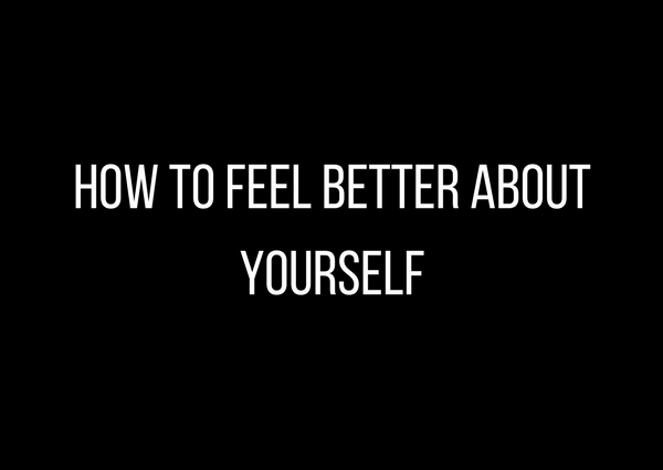 how to feel better about yourself by Athena Laz
