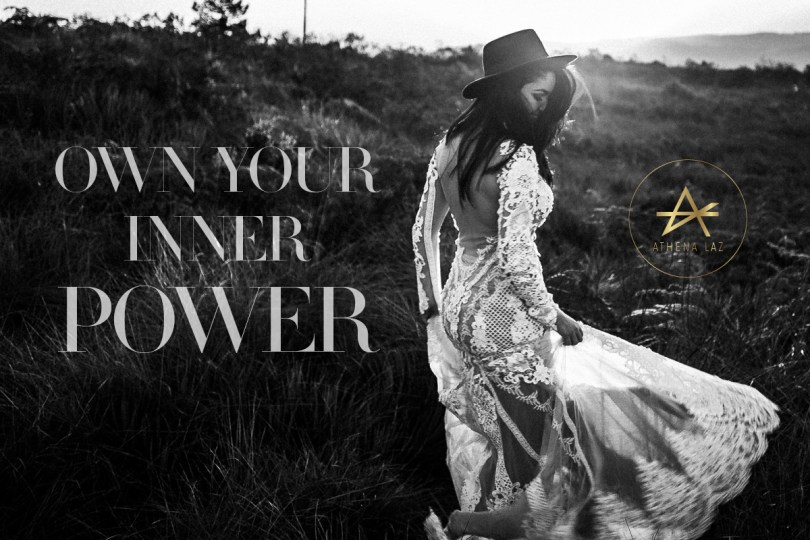 OWN YOUR INNER POWER BY ATHENA LAZ