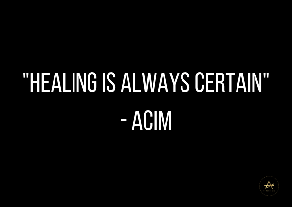 Healing is always certain #ACIM by Athena Laz
