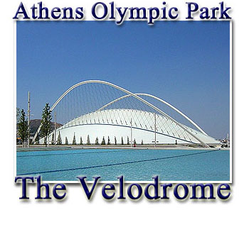 Athens Olympic Park - The Velodrome