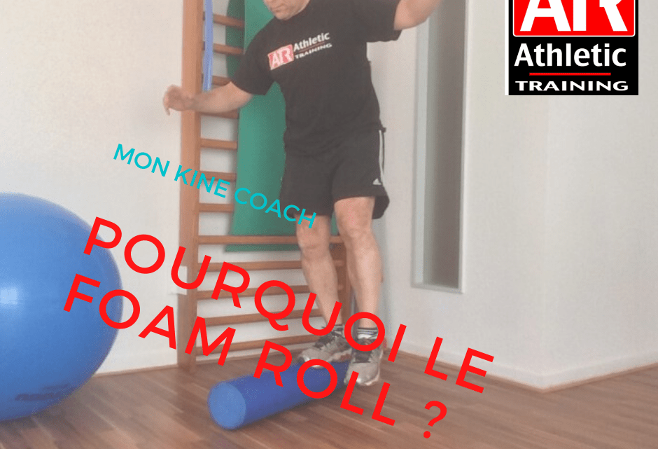 POURQUOI LE FOAM ROLL  ?