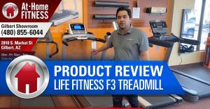 At Home Fitness' Mike Garcia recommends Life Fitness F3 Treadmill
