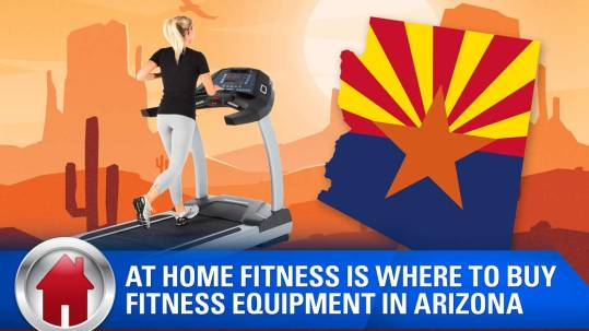 At Home Fitness is where to buy fitness equipment in Arizona