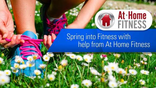 Spring into Fitness with help from At Home Fitness
