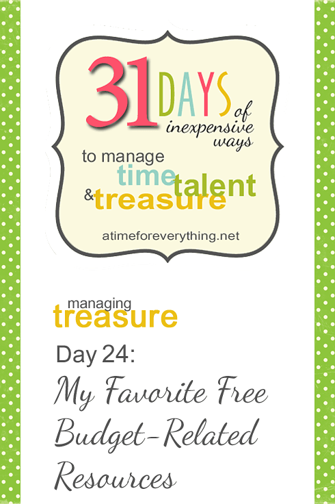 My Favorite No-Cost Budgeting Resources (from 31 Days to Managing Time, Talent and Treasure)