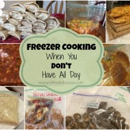 Freezer Cooking When You Don't Have All Day
