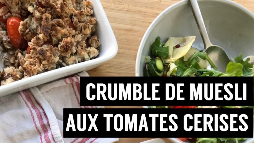 crumble de muesli aux tomates cerises 4 recettes à base de muesli - recettes végétariennes et vegan - atirelarigot