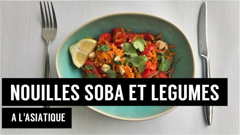 nouilles soba et legumes à asiatique - recettes végétariennes et vegan - atirelarigot