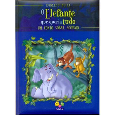 elefante-que-queria-tudo-um-conto-sobre-egoismo