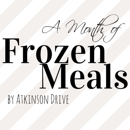 A Month of Frozen (mostly vegetarian) Meals | Atkinson Drive