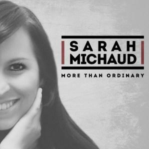 """Sarah Michaud's """"More Than Ordinary"""""""