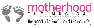 Motherhood the Musical at 14th Street Playhouse