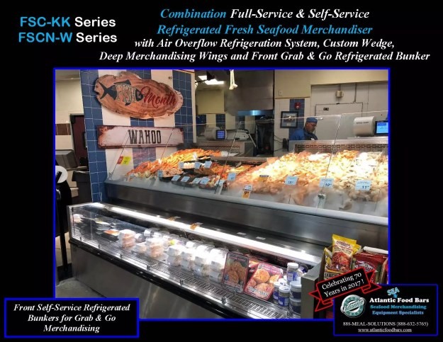 Atlantic Food Bars - Combination Full-Service and Self-Service Refrigerated Fresh Seafood Merchandiser- FSC-KK, FSCN-W