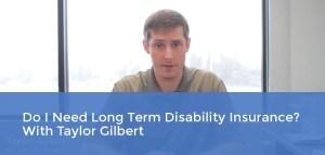 Do I Need Long Term Disability Insurance