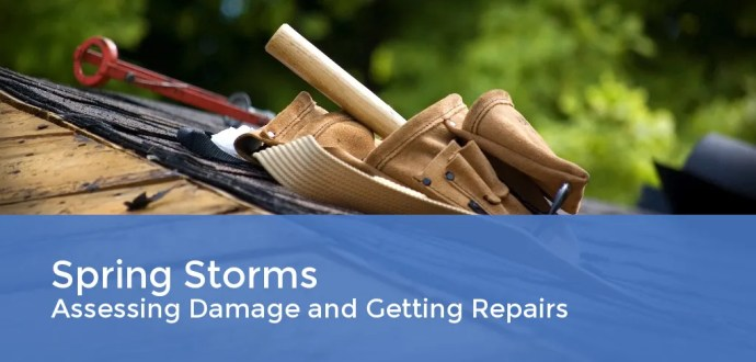Spring Storms - Assessing Damage and Getting Repairs